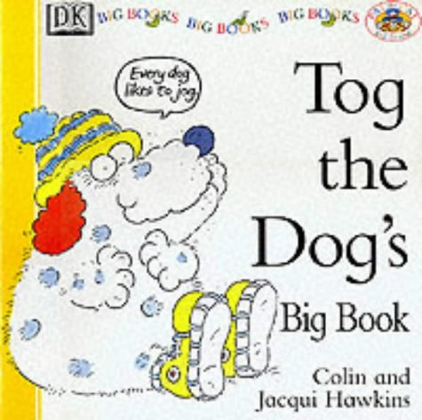 Tog the Dogs Big Book (Big Books,: Hawkins, Colin and