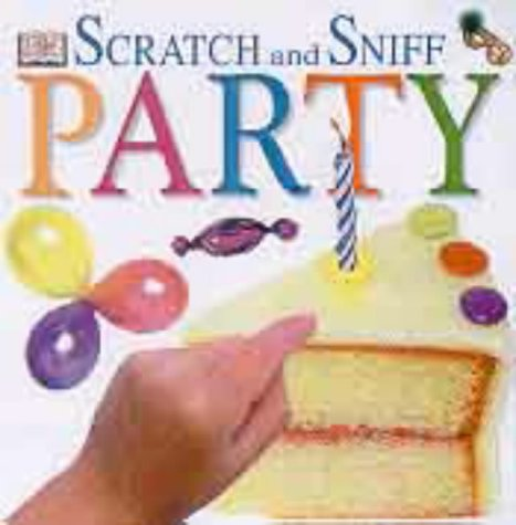 9780751362343: Party (Scratch & Sniff Books)