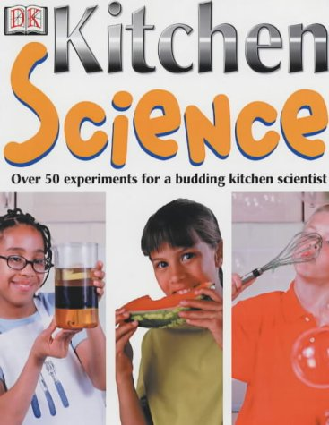 9780751362534: Kitchen Science: Over 50 Ingenious Experiments for a Budding Scientist