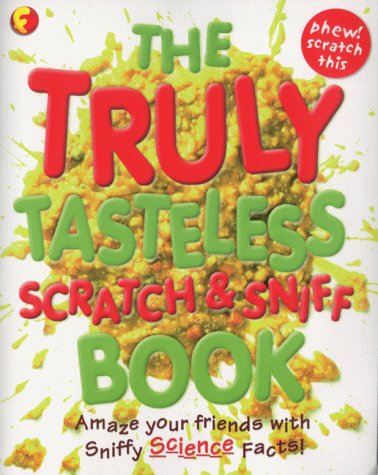 The Truly Tasteless Scratch and Sniff Book (Funfax) (0751362824) by DONKIN ANDREW