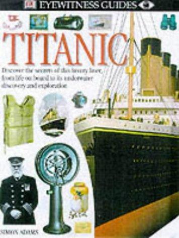 "Titanic"" (Eyewitness Guides): Adams, Simon"