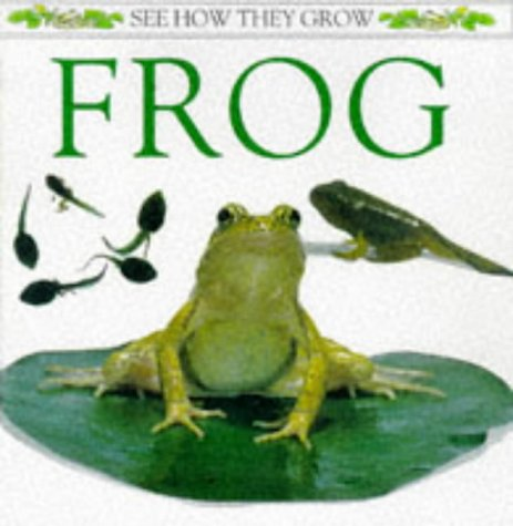 9780751366266: Frog (See How They Grow)