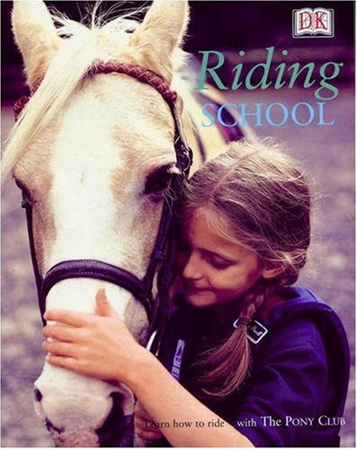 9780751369656: Riding School: Learn How to Ride at a Real Riding School