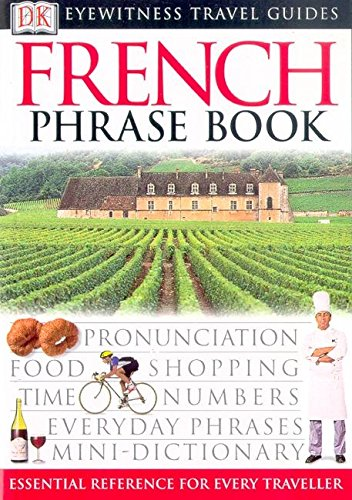 9780751369861: French Phrase Book (Eyewitness Travel Guides Phrase Books)