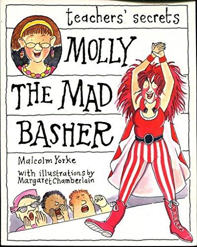 9780751370164: Molly the Mad Basher (Teachers' secrets)
