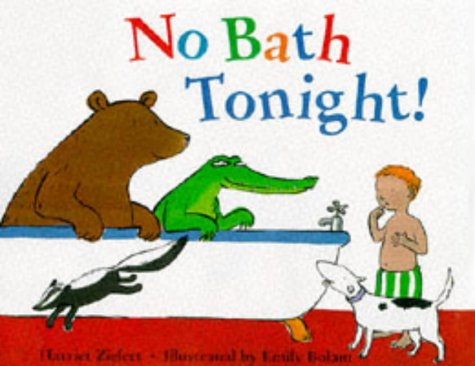 No Bath Tonight! (0751371173) by Harriet Zeifert