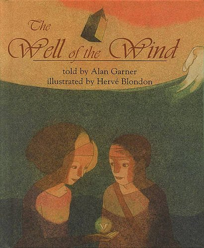 WELL OF THE WIND (UK EDITION) (0751371637) by Alan Garner