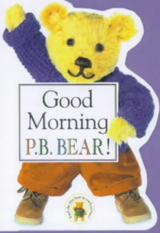 Good Morning P.B. Bear : A Family Learning Book