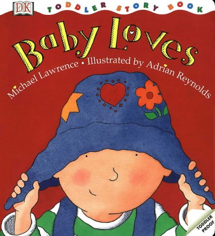 Baby Loves : A Toddler Story Book