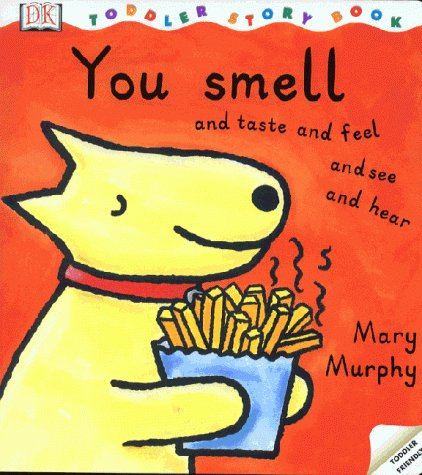 9780751372069: You Smell and Taste and Feel and See and Hear (DK toddler story books)