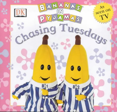 9780751372243: Bananas in Pyjamas: Chasing Tuesdays