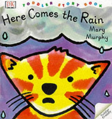 Here Comes the Rain (Toddler Story Books): Mary Murphy