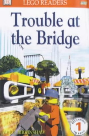 9780751372496: Trouble at the Bridge (Lego Readers)