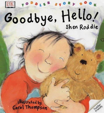9780751372526: Goodbye, Hello!