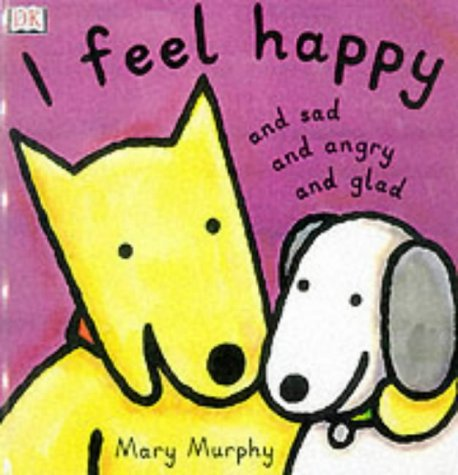 9780751372786: I Feel Happy and Sad and Angry and Glad (Toddler Story Books)