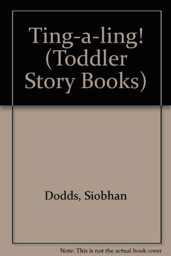 Ting-a-ling! (Toddler Story Books): Siobhan Dodds