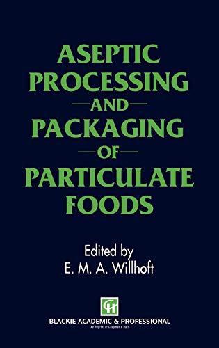 Aseptic Processing and Packaging of Particulate Foods: Willhoft, E.M.