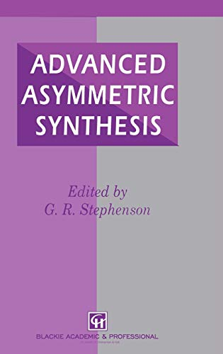 9780751400496: Advanced Asymmetric Synthesis: State-of-the-art and future trends in feature technology