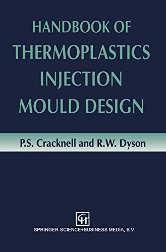 Handbook of Thermoplastics Injection Mould Design: Cracknell, P.S and