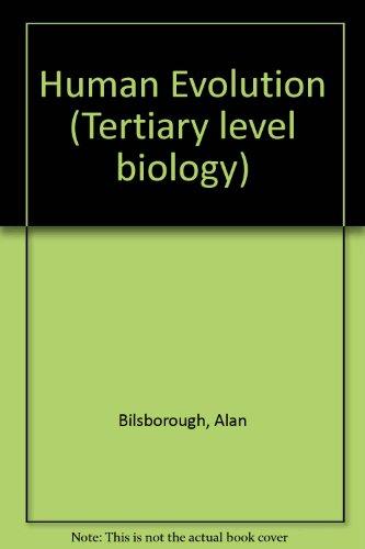 Human evolution (Tertiary Level Biology): A. Bilsborough