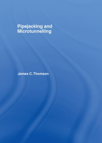 Pipejacking and Microtunnelling: Thomson, James C.