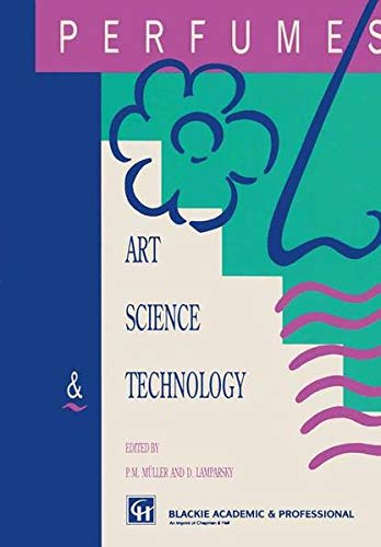 9780751401578: Perfumes: Art, science and technology
