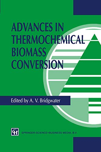 Advances in Thermochemical Biomass Conversion (Hardcover): A.V. Bridgwater