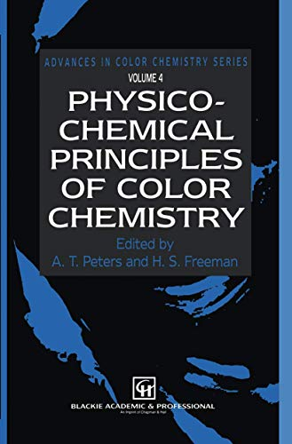 Physico-Chemical Principles of Color Chemistry: Peters, A.T. And Freeman, H.S., Eds.