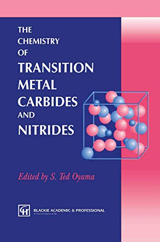 The Chemistry of Transition Metal Carbides and Nitrides (Hardcover): S. Ted Oyama