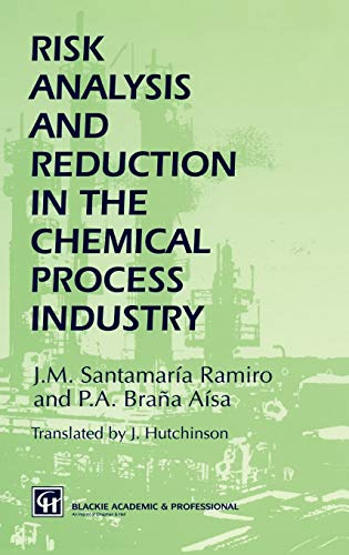 Risk Analysis and Reduction in the Chemical Process Industry (Hardback): Ramiro J. M. Santamaria, ...