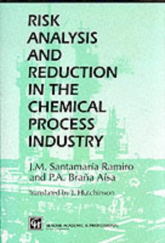 Risk Analysis and Reduction in the Chemical Process Industry: P. A. Bra�a A�sa