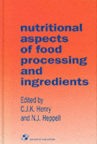 9780751404012: Nutritional Aspects of Food Processing and Ingredients (Chapman & Hall Food Science Book)