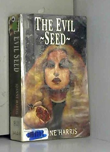 The Evil Seed: Harris, Joanne