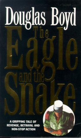 The Eagle and the Snake: Boyd, Douglas