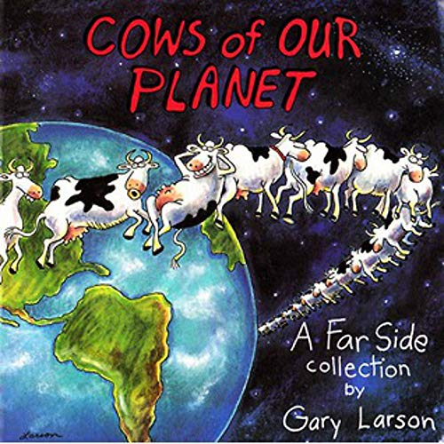 Cows Of Our Planet: A Far Side: Larson, Gary
