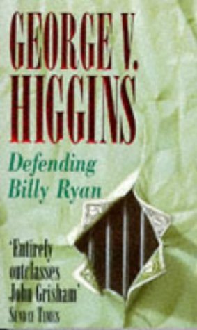 Defending Billy Ryan: George V Higgins