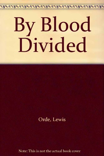 9780751500769: By Blood Divided