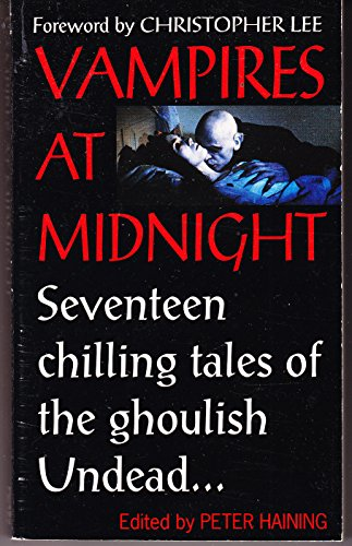 9780751501469: VAMPIRES AT MIDNIGHT: Dr Porthos; Postscript; When It Was Moonlight; Over The River; The Believer; The Vampire of Croglin Grange; The Vampyre; The Storm Visitor; Three Young Ladies; An Episode of Cathedral History; And No Bird Sings; The Living Dead