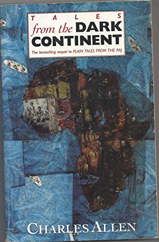 9780751502084: Tales From the Dark Continent: Images of British Colonial Africa in the Twentieth Century