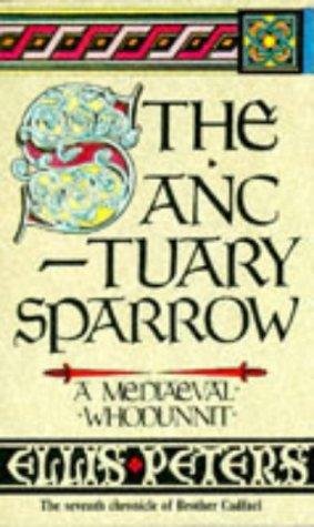 9780751502176: Sanctuary Sparrow, the (The Cadfael Chronicles)