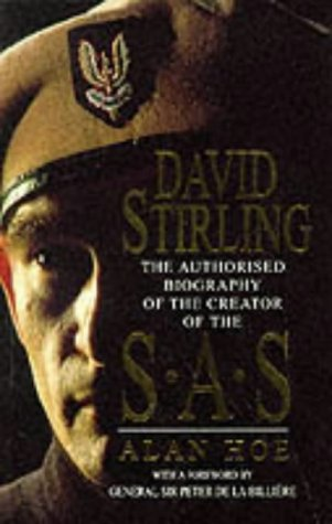 9780751502459: David Stirling: Founder Of The Sas: The Authorised Biography of the Founder of the SAS