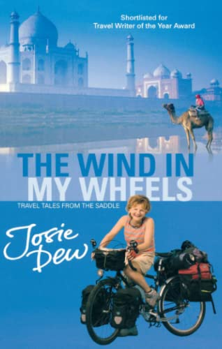 9780751502497: The Wind In My Wheels: Travel Tales from the Saddle