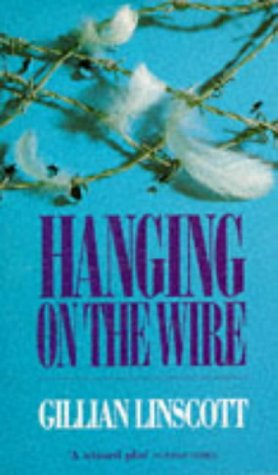 9780751502510: Hanging on the Wire