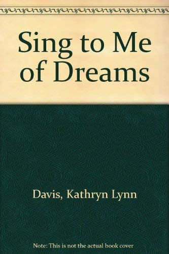 Sing to Me of Dreams (0751502936) by Davis, Kathryn Lynn