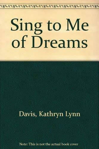 Sing to Me of Dreams (0751502936) by Kathryn Lynn Davis