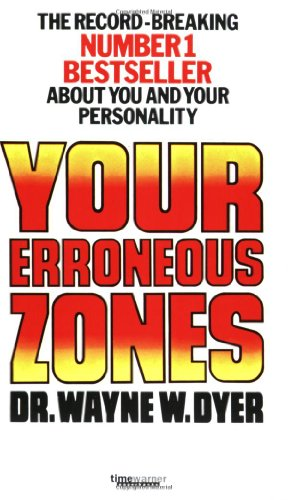 9780751504552: Your Erroneous Zones: Escape negative thinking and take control of your life