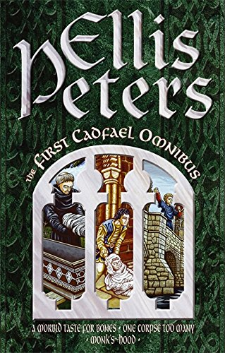 9780751504767: The First Cadfael Omnibus: A Morbid Taste for Bones, One Corpse Too Many, Monk's-Hood