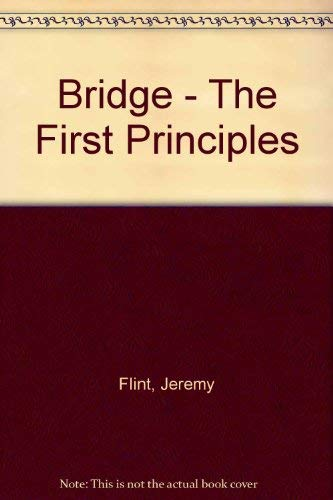 Bridge - The First Principles: Flint, Jeremy and