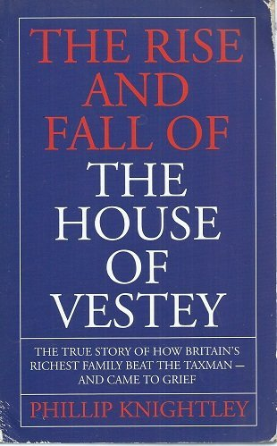9780751506013: Rise & Fall Of House Of Vesty: The True Story of How Britain's Richest Family Beat the Taxman - And Came to Grief
