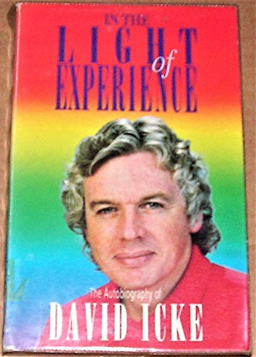 9780751506037: In the Light of Experience: The Autobiography of David Icke
